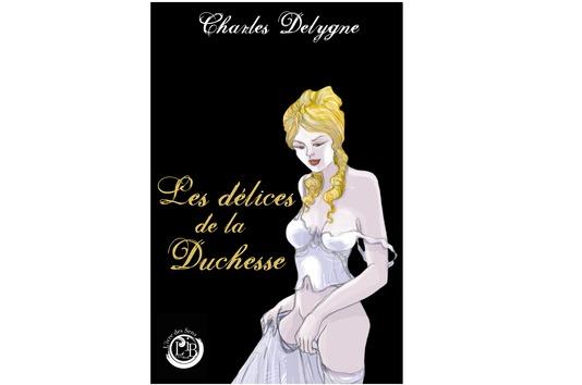 les délices de la duchesse - charles delygne